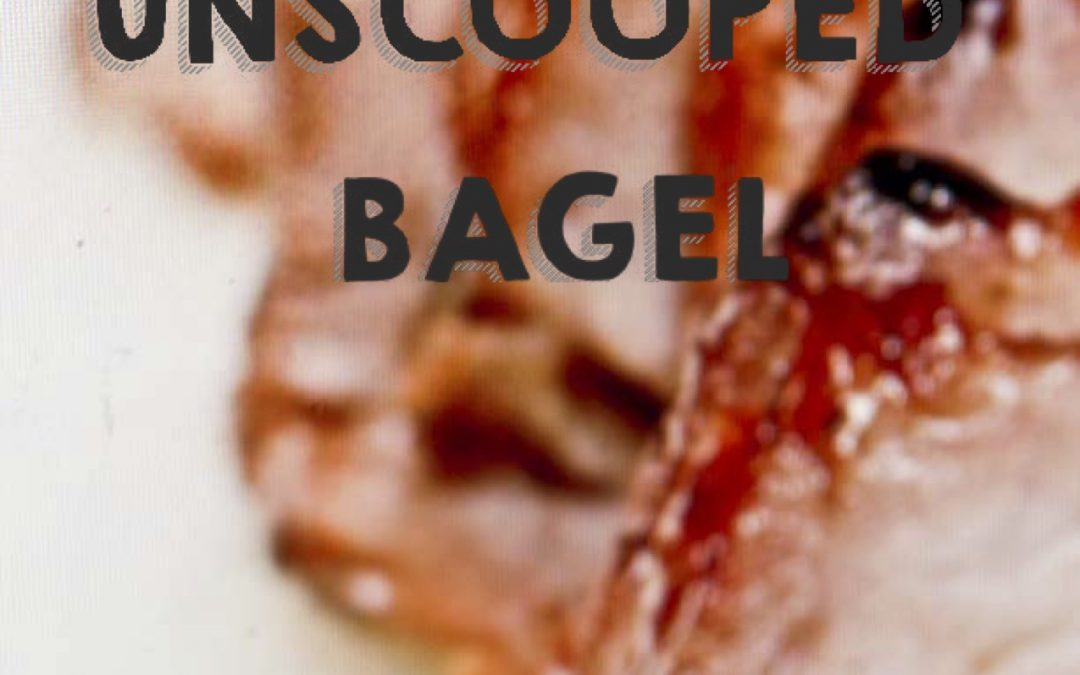 Unscooped Bagel